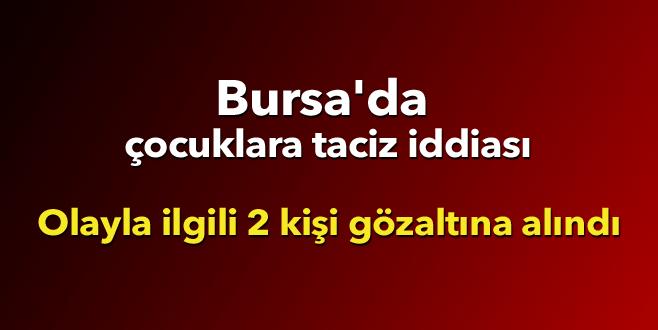 Bursa'da çocuklara cinsel taciz iddiası