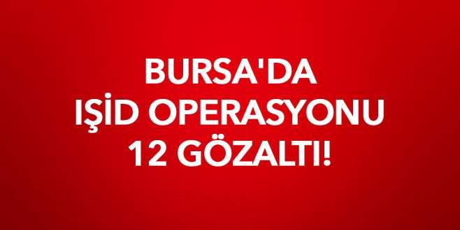Bursa'da IŞİD operasyonu: 12 gözaltı