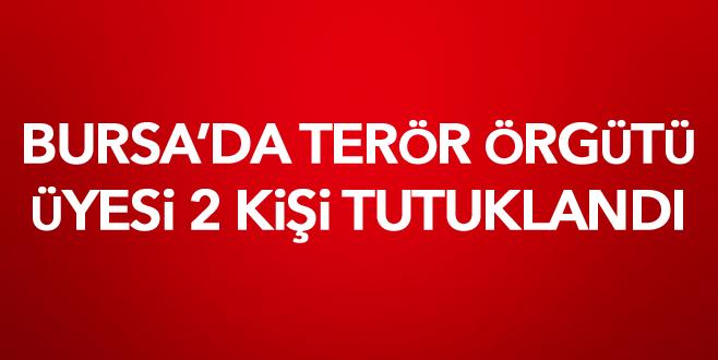 Bursa'da terör örgütü üyesi 2 kişi tutuklandı