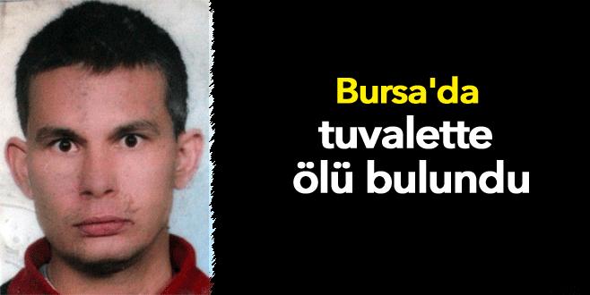 Bursa'da tuvalette ölü bulundu