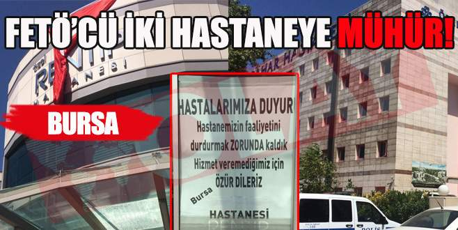 Bursa'da FETÖ'cü 2 hastane kapatıldı!