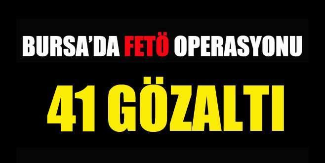 Bursa'da FETÖ-PDY operasyonu: 41 gözaltı