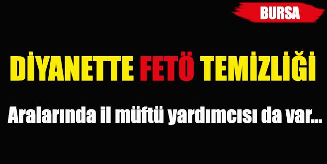 Bursa'da diyanette FETÖ'cü temizliği!
