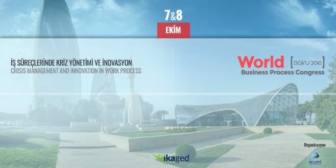 Dünya İş Prosesleri Kongresi 7 – 8 Ekim'de Bakü'de