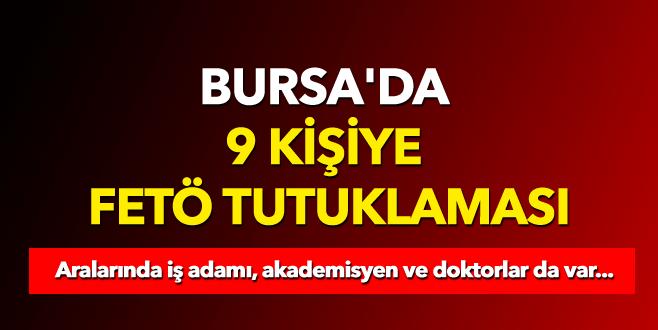 Bursa'da 9 kişiye FETÖ tutuklaması