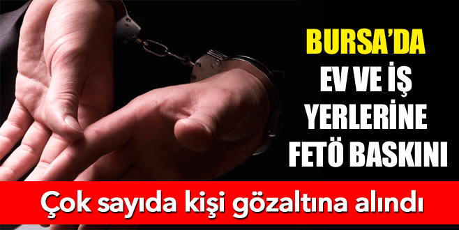 İznik'te FETÖ operasyonu: 19 gözaltı