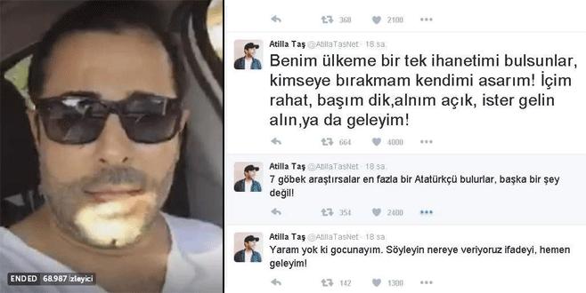 Atilla Taş'ın gözaltından önceki son mesajı