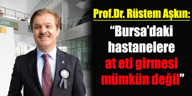 Bursa'da 'Atlı kuru fasulye'ye soruşturma!