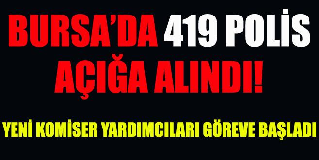 Bursa genelinde 419 polis açığa alındı!