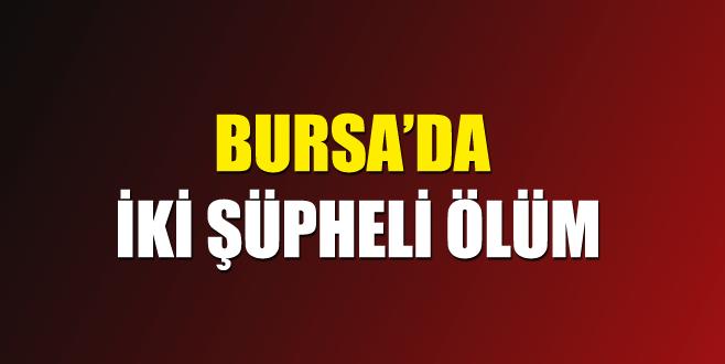 Bursa'da iki şüpheli ölüm