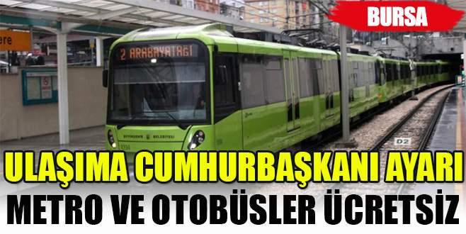 Bugün Bursa'da metro ve otobüsler ücretsiz!