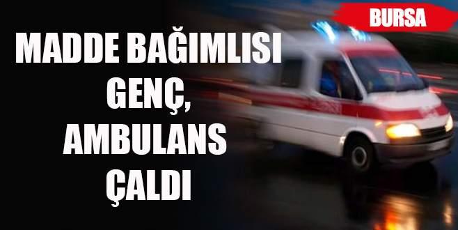 Madde bağımlısı genç ambulans çaldı