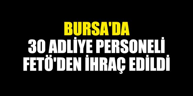 Bursa'da 30 adliye personeli FETÖ'den ihraç edildi