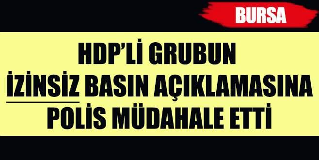 Bursa'da HDP'li gruba polis müdahalesi