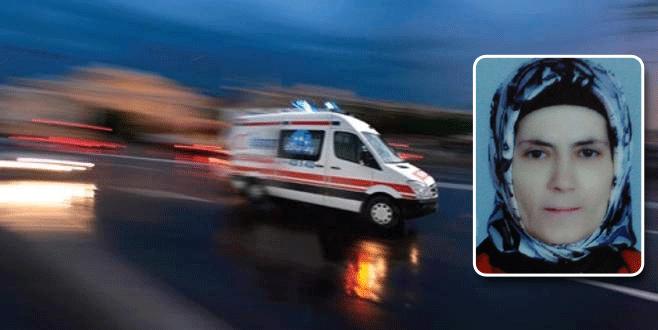 Bursa'da talihsiz kadının feci sonu