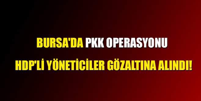 Bursa'da PKK operasyonu