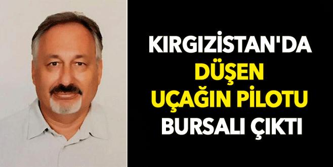 Kırgızistan'da düşen uçağın pilotu Bursalı çıktı