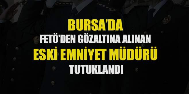 FETÖ'den gözaltına alınan eski emniyet müdürü tutuklandı