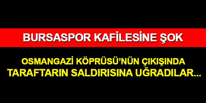 Bursaspor kafilesine şok! Taraftarın saldırısına uğradılar