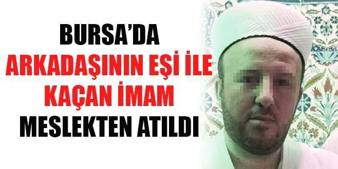 Arkadaşının eşi ile kaçan imam meslekten atıldı