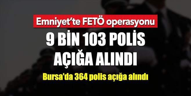 Emniyet'te FETÖ operasyonu: 9 bin 103 polis açığa alındı
