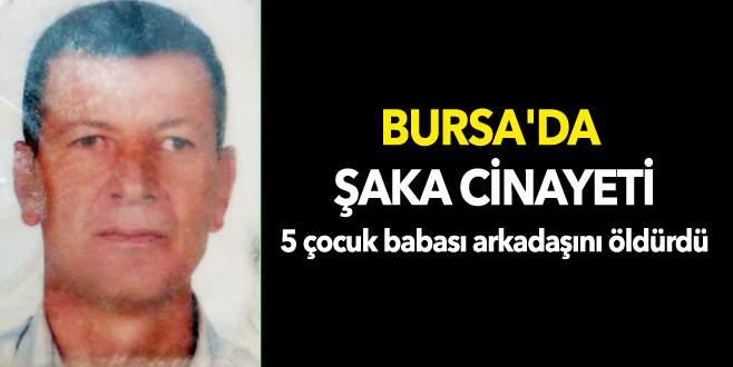 Bursa'da şaka cinayeti