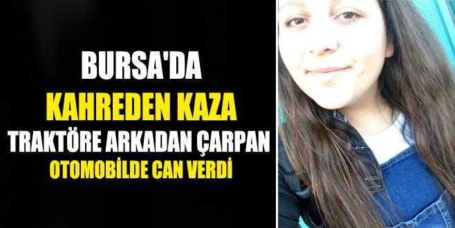 Bursa'da otomobil traktöre çarptı: 1 ölü, 3 yaralı