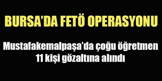 Bursa'da FETÖ operasyonu: 11 gözaltı!