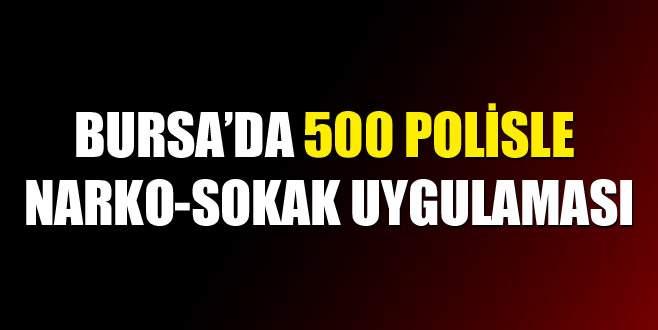 Bursa'da narko-sokak uygulaması