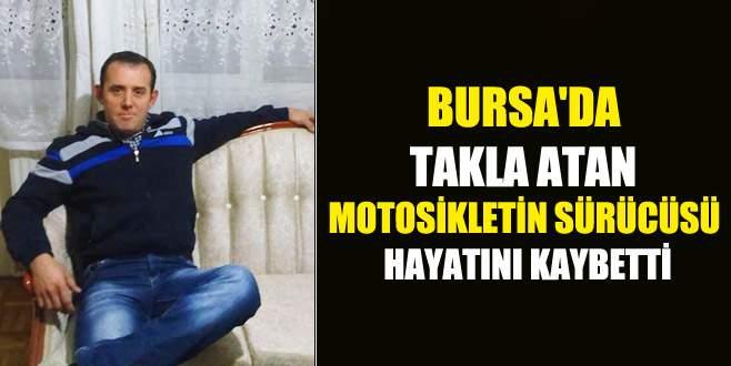 Bursa'da takla atan motosikletin sürücüsü öldü