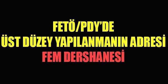 FETÖ/PDY'de üst düzey yapılanmanın adresi FEM Dershanesi