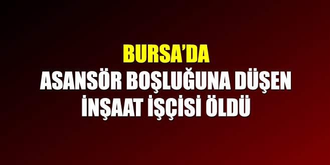 Bursa'da asansör boşluğuna düşen inşaat işçisi öldü