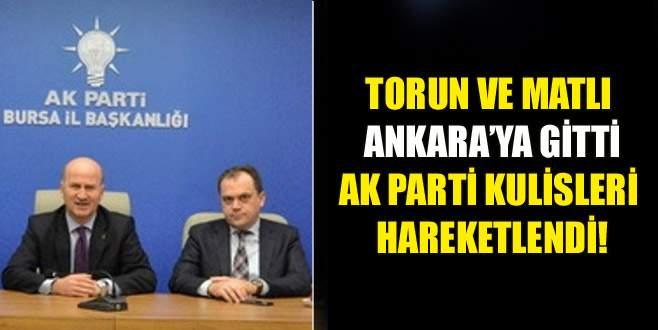 Torun ve Matlı Ankara'ya gitti, AK Parti kulisleri hareketlendi!