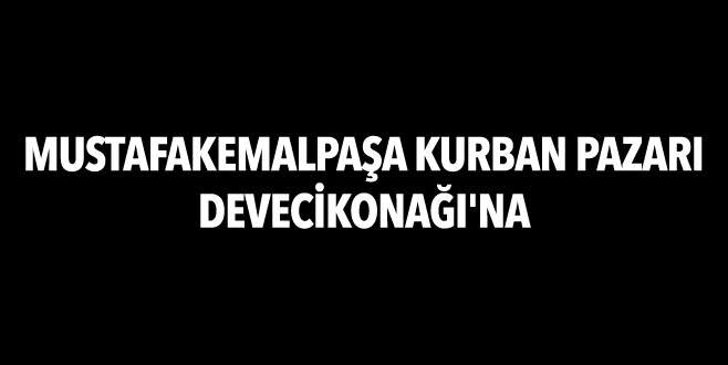 Mustafakemalpaşa kurban pazarı Devecikonağı'na