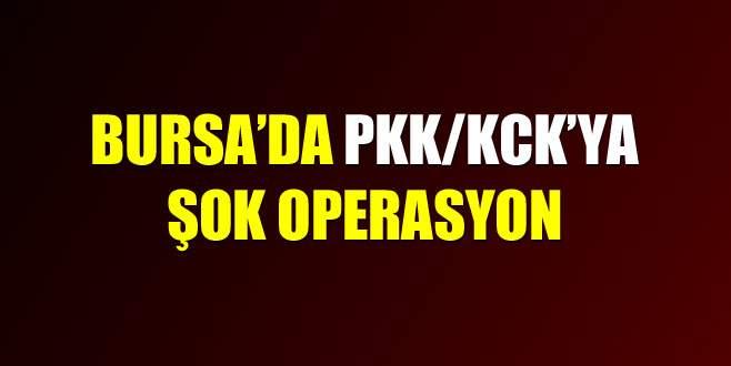 Bursa'da PKK/KCK'ya şok operasyon