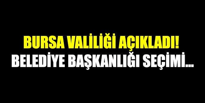 Bursa Valiliği açıkladı! Belediye başkanlığı seçimi…