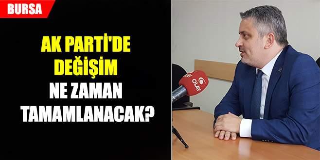 AK Parti'de değişim ne zaman tamamlanacak?