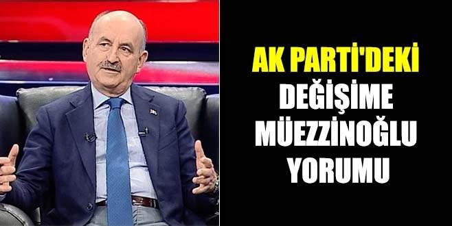 AK Parti'deki değişime Müezzinoğlu yorumu