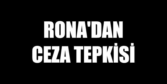 Rona'dan ceza tepkisi