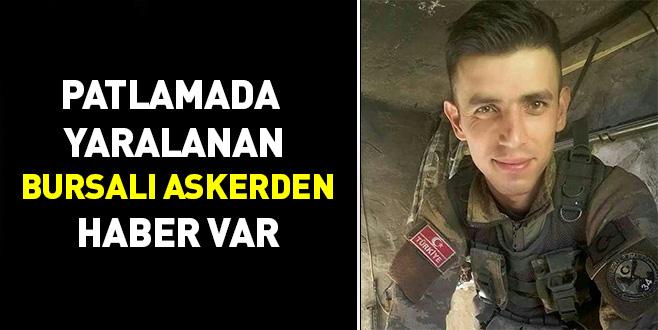 Patlamada yaralanan Bursalı askerden haber var