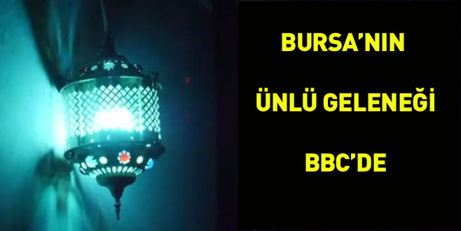 Bursa'da '600 yıldır yanan fener'