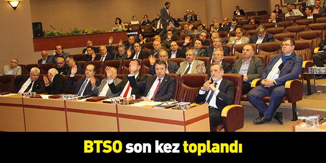 BTSO son kez toplandı