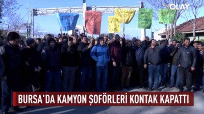 Bursa'da kamyon şoförleri kontak kapattı