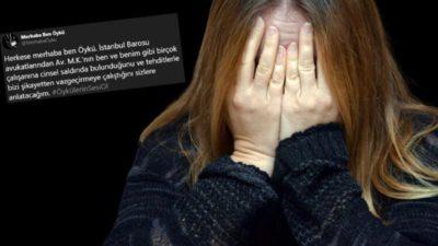 Stajyer avukat cinsel saldırıyı duyurdu, İstanbul Barosu harekete geçti!