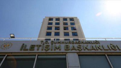 İletişim Başkanlığı'ndan CHP Grup Başkanvekilinin yorumlarına ilişkin açıklama