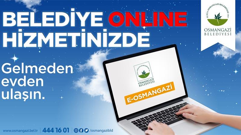 Osmangazi online hizmette!