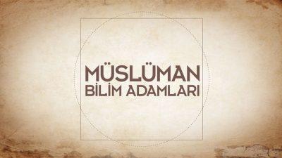 Müslüman Bilim Adamları – Kadızade Rumi