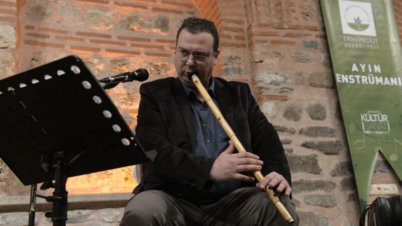 Osmangazi'de ayın enstrümanı 'ney' oldu